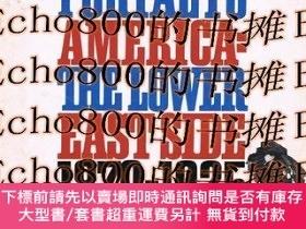 二手書博民逛書店PORTALTO罕見AMERICA : THE LOWER EAST SIDE 1870-1925Y46108