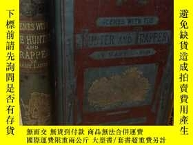 二手書博民逛書店1886年罕見SCENES WITH THE HUNTER AND TRAPPER IN MANY LANDS 含
