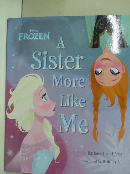 【書寶二手書T2/原文小說_J99】Frozen: A Sister More Like Me_Hicks, Barbara Jean/ Lee, Brittney (ILT)