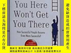 二手書博民逛書店英文原版罕見What Got You Here Won t Ge