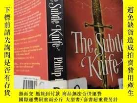 二手書博民逛書店the罕見subtle knife : 精巧的小刀.Y200392 不祥 不祥