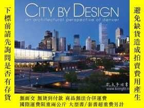 二手書博民逛書店City罕見by Design: Denver: An Architectural Perspective of