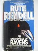 【書寶二手書T4/原文小說_A2Z】An Unkindness of Ravens_Ruth Rendell
