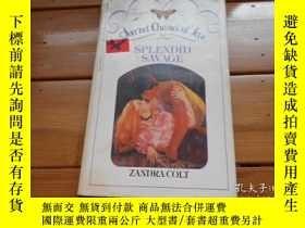二手書博民逛書店SPLENDID罕見SAVAGE 燦爛的野蠻Y19865 ZAN