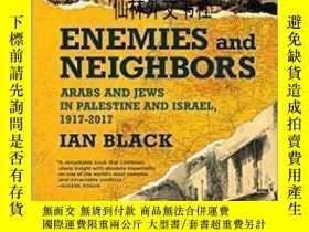 二手書博民逛書店【罕見】2017年出版 Enemies And NeighborsY27248 Ian Black Atlan