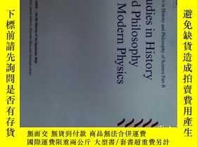 二手書博民逛書店Studies罕見in History and Philosophy of Science Part B: Stu