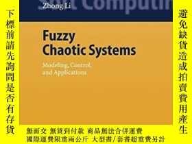 二手書博民逛書店Fuzzy罕見Chaotic SystemsY256260 Zhong Li Springer 出版2006