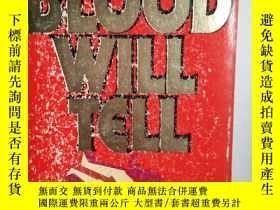 二手書博民逛書店Blood罕見will tell 英文原版口袋書(有圖片多頁)Y