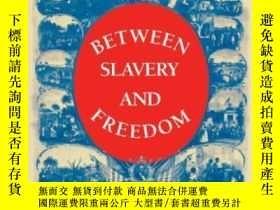 二手書博民逛書店Between罕見Slavery And FreedomY364682 Mcgary, Howard  Law