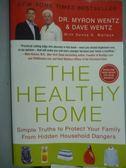 【書寶二手書T6/養生_QGD】The Healthy Home_Dr.Myron Wentz