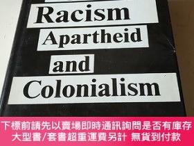 二手書博民逛書店against罕見racism apartheid and colonialism 反對種族主義、種族隔離和殖民主