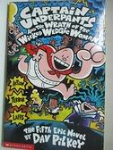【書寶二手書T4/原文小說_GFA】Captain Underpants and the Wrath of the Wicked Wedgie Woman_Dav Pilkey
