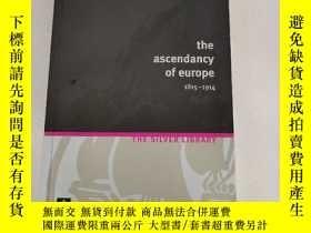 二手書博民逛書店the罕見ascendancy of europe1815-1914[歐洲的崛起 第二版]原版 二手Y6318