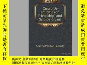 二手書博民逛書店Cicero罕見De amicitia (on friendship) and Scipio s dreamY