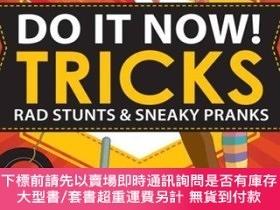 二手書博民逛書店Do罕見It Now! Tricks: Rad Stunts & Sneaky PranksY454646 S