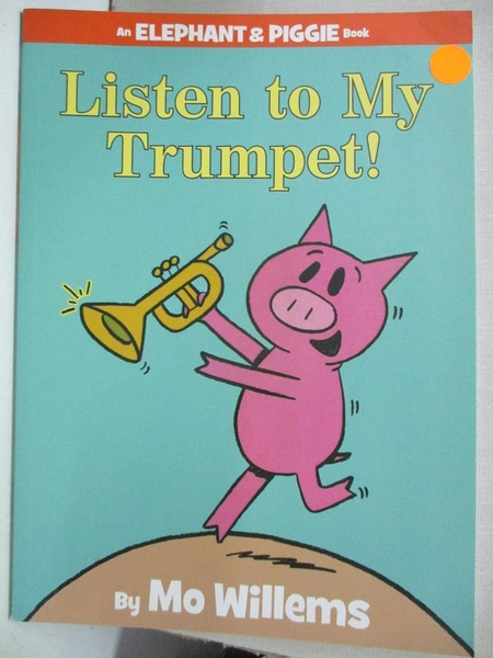 【書寶二手書T3/少年童書_KS8】Listen to My Trumpet!_Willems, Mo/ Willems, Mo (ILT)