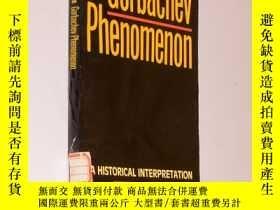 二手書博民逛書店The罕見Gorbachev Phenomenon : A Hi