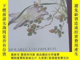 二手書博民逛書店【包罕見】Scholarly & Imperial Works