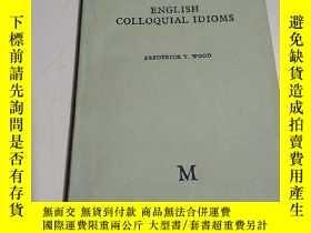 二手書博民逛書店ENGLISH罕見COLLOQUIAL IDIOMS:英語通俗成