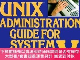 二手書博民逛書店Unix罕見Administration Guide for System V-Unix System V管理指南