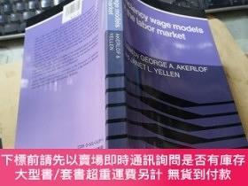 二手書博民逛書店Efficiency罕見wage models of the labor marketY220588 GEOR