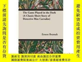 二手書博民逛書店The罕見Game Played in the Dark (a Classic Sho...-遊戲在黑暗中進行(一