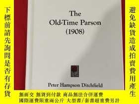 二手書博民逛書店The罕見Old-Time Parson(1908) (小16開,硬精裝) 【詳見圖】Y5460 Ditchf