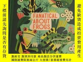 二手書博民逛書店Fanatical罕見About FrogsY180607 Fl