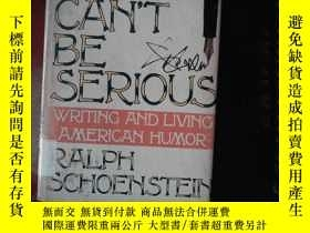 二手書博民逛書店YOU罕見CANT BE SERIOUSY239696 RALP