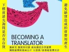 二手書博民逛書店Becoming罕見A TranslatorY255562 Douglas Robinson Routledg