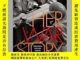 二手書博民逛書店Her罕見War Story: Twentieth-centur