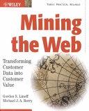 二手書博民逛書店《Mining the Web: Transforming Customer Data Into Customer Value》 R2Y ISBN:0471416096