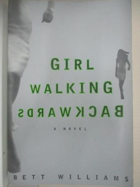 【書寶二手書T7/原文小說_BC8】Girl Walking Backwards_Williams, Bett
