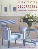 二手書博民逛書店《Natural Decorating: Sophisticated Simplicity with Natural Materials》 R2Y ISBN:0789200651