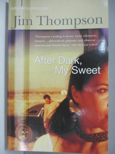 【書寶二手書T9/原文小說_AID】After Dark, My Sweet_Jim Thompson