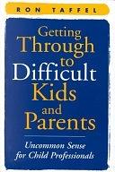 二手書《Getting Through to Difficult Kids and Parents: Uncommon Sense for Child Professionals》 R2Y ISBN:1572304758