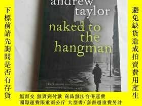 二手書博民逛書店Naked罕見to the hangmanY206777 And