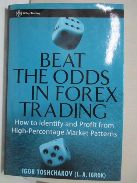 【書寶二手書T1/大學商學_KOF】Beat the Odds in Forex Trading: How to Identify…