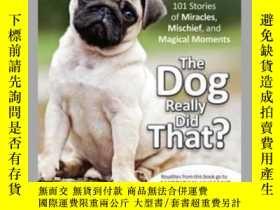 二手書博民逛書店Chicken罕見Soup for the Soul: The Dog Really Did That?Y41