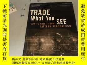 二手書博民逛書店Trade罕見What You See: How To Prof