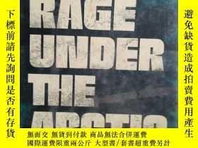 二手書博民逛書店Rage罕見under the arctic( 孤本)Y1098