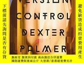 二手書博民逛書店Version罕見ControlY256260 Dexter Palmer Pantheon 出版2016