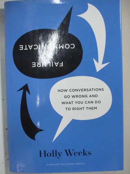 【書寶二手書T1/原文書_D6N】Failure to Communicate: How Conversations Go Wrong..