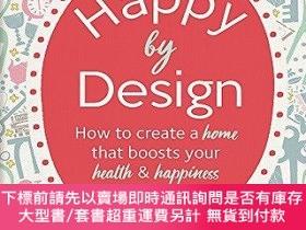 二手書博民逛書店Happy罕見by Design: How to create a home that boosts your h