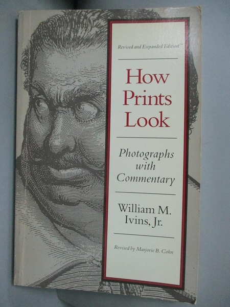 【書寶二手書T3/設計_A7B】How Prints Look: Photographs With Commentary_Ivins, William Mills/ Cohn, Marjorie B.