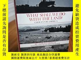 二手書博民逛書店What罕見Shall We Do With the Land: