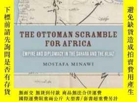 二手書博民逛書店The罕見Ottoman Scramble For AfricaY256260 Mostafa Minawi
