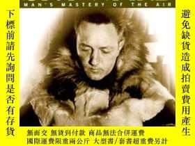 二手書博民逛書店Skyward:罕見Mans Mastery of the Air-天空:人類對空氣的掌握Y443421 Ri