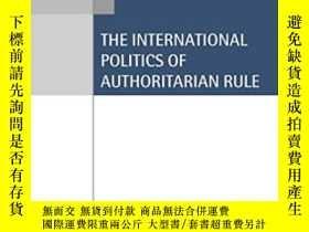 二手書博民逛書店The罕見International Politics Of Authoritarian RuleY36468