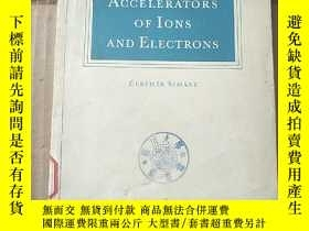 二手書博民逛書店accelerators罕見of ions and electrons(P1063)Y173412